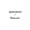 Apaisement / Douceur